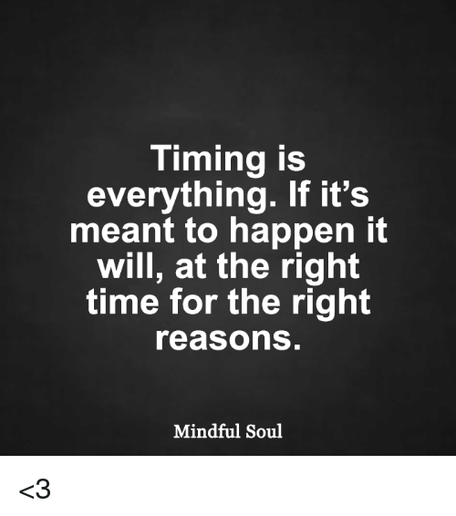 timing-is-everything-if-its-meant-to-happen-it-will-8707419